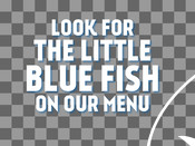 Headline - Food Service Toolkit - Look For The Little Blue Fish On Our Menu
