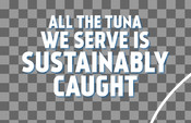 Headline - Food Service Toolkit - All The Tuna We Serve Is Sustainably Caught