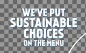 Headline - Food Service Toolkit - Weve Put Sustainable Choices On The Menu