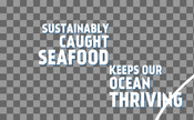 Headline - Food Service Toolkit - Sustainably Caught Seafood Keeps Our Ocean Thriving