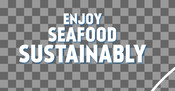 Headline - Food Service Toolkit - Enjoy Seafood Sustainably
