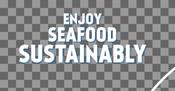 Headline - Food Service Toolkit - Enjoy Seafood Sustainably